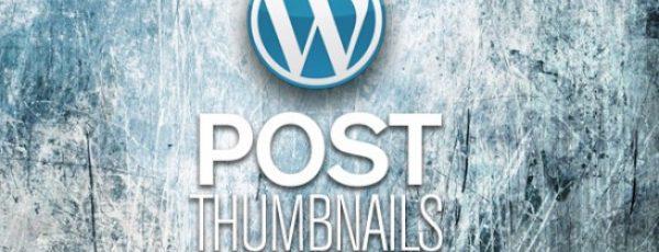 Hướng dẫn lấy hình đại diện bài viết (thumbnail) trong wordpress