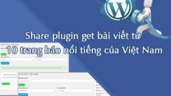 Share plugin get bài viết từ 10 trang báo nổi tiếng của Việt Nam