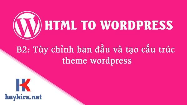 Chuyển html sang wordpress bài 2