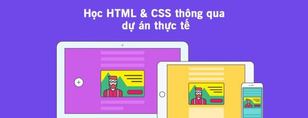 Học HTML & CSS, học front end thông qua dự án thực tế