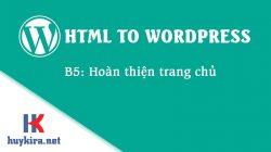 Chuyển html sang wordpress bài 5: Hoàn thiện trang chủ