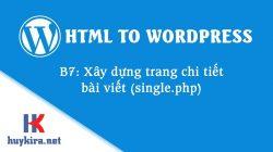 Chuyển html sang wordpress bài 7 : Xây dựng trang chi tiết bài viết (single.php)