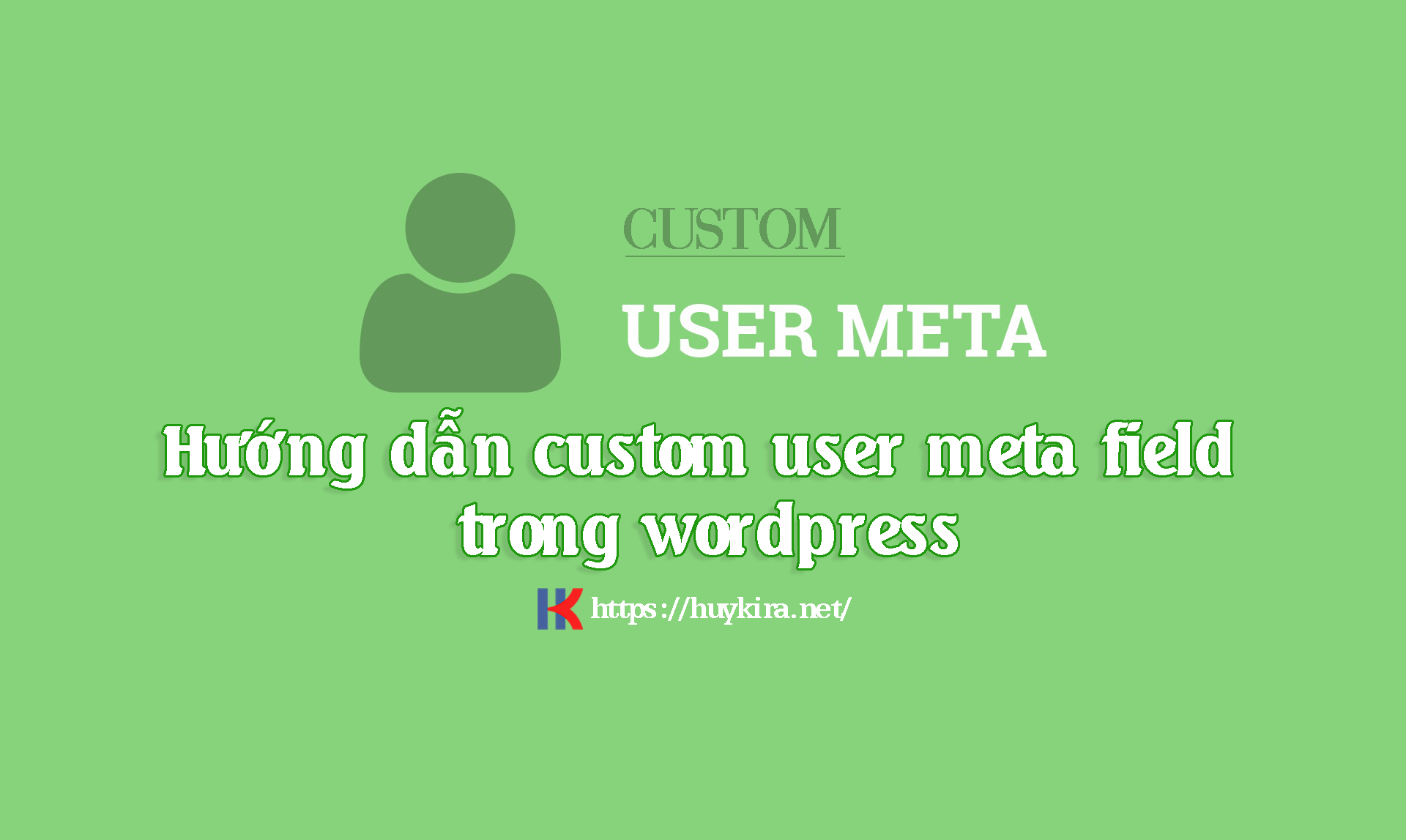 custom user meta field trong wordpress