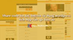 Share code tin tức bitcoin sử dụng wordpress tích hợp sẵn api tiền ảo