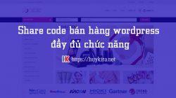 Share code bán hàng wordpress đầy đủ chức năng