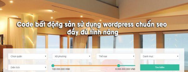 Code bất động sản sử dụng wordpress chuẩn seo đầy đủ tính năng