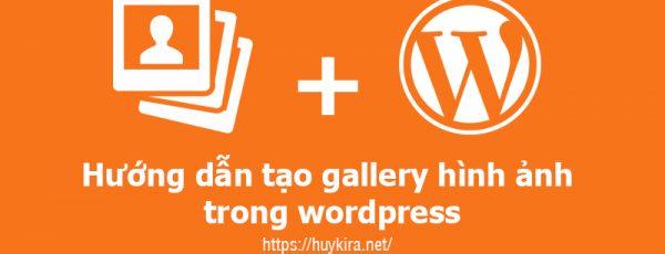 Hướng dẫn tạo gallery hình ảnh trong wordpress