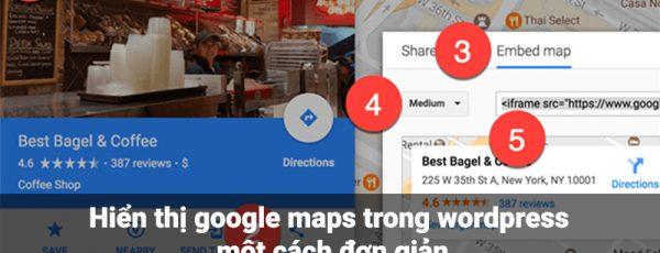 Hiển thị google maps trong wordpress một cách đơn giản