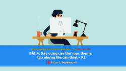 Bài 4: Tạo cậy thư mục theme, dự trên template phần 2