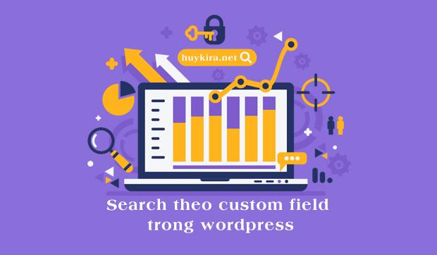 Search theo custom field trong wordpress
