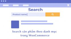 Search sản phẩm theo danh mục trong WooCommerce