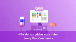 Hiển thị sản phẩm mua nhiều trong WooCommerce