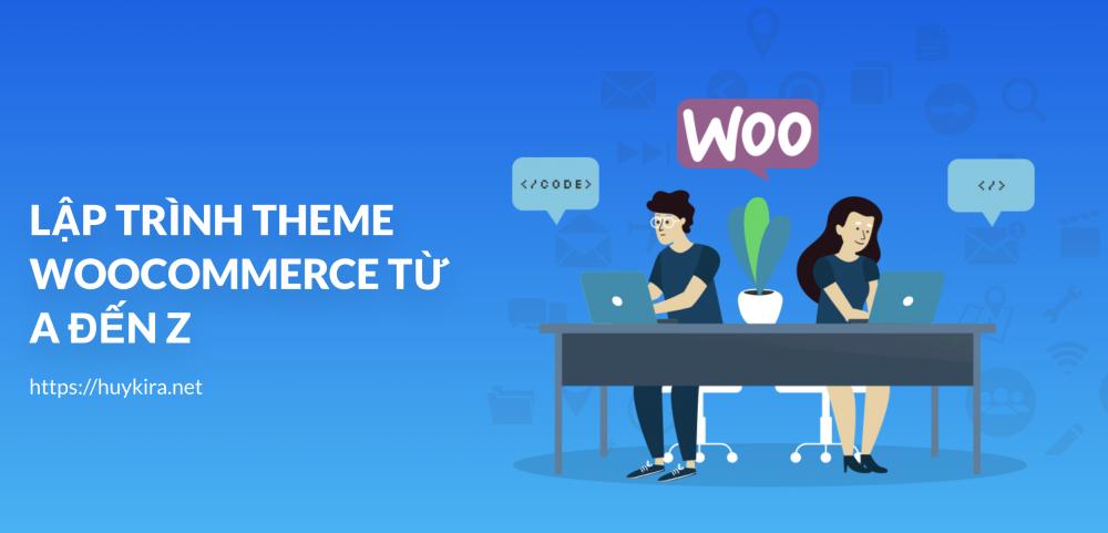 Hướng dẫn lập trình theme woocommerce từ a đến z