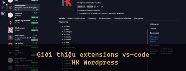 Giới thiệu Extensions VS-Code HK WordPress, Extensions giúp code wordpress nhanh hơn